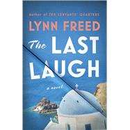 The Last Laugh A Novel by Freed, Lynn, 9780374286651