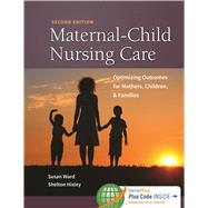 Maternal-Child Nursing Care + Women's Health Companion: Optimizing Outcomes for Mothers, Children, & Families by Ward, Susan L. , Ph. D. , R. N., 9780803636651