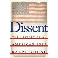 Dissent: The History of an American Idea by Young, Ralph, 9781479806652