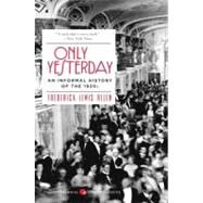 Only Yesterday : An Informal History of the 1920's by Allen, Frederick Lewis, 9780060956653