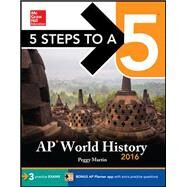 5 Steps to a 5 AP World History 2016 by Martin, Peggy, 9780071846653