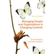 Managing People and Organizations in Changing Contexts by Martin; Graeme, 9781138786653