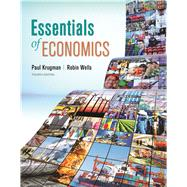 Essentials of Economics by Krugman, Paul; Wells, Robin, 9781464186653