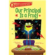 Our Principal Is a Frog! by Calmenson, Stephanie; Blecha, Aaron, 9781481466653