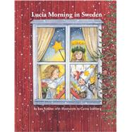 Lucia Morning in Sweden by Rydaker, Ewa; Stahlberg, Carina, 9781935666653