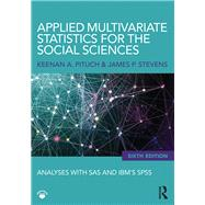 Applied Multivariate Statistics for the Social Sciences: Analyses with SAS and IBMÆs SPSS, Sixth Edition by Pituch; Keenan, 9780415836654