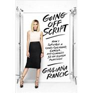Going Off Script by Rancic, Giuliana, 9780553446654