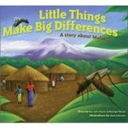 Little Things Make Big Differences : A Story about Malaria by Nunes, John, 9780758616654