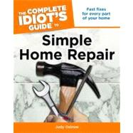 The Complete Idiot's Guide to Simple Home Repair by Ostrow, Judy, 9781592576654