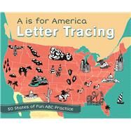 A Is for America Letter Tracing 50 States of Fun ABC Practice by Unknown, 9781612436654