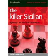 The Killer Sicilian: Fighting 1e4 With the Kalashnikov by Rotella, Tony, 9781857446654