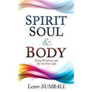 Spirit, Soul & Body by Sumrall, Lester, 9781629116655