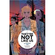 They're Not Like Us 2 by Stephenson, Eric; Gane, Simon; Bellaire, Jordie; Gane, Simon (CON); Bellaire, Jordie (CON), 9781632156655