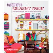 Creative Children's Spaces by Gibson, Ashlyn; Robertson, Ben, 9781849756655