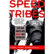 Speed Tribes by Greenfeld, Karl Taro, 9780060926656