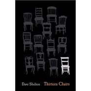 Thirteen Chairs by Shelton, Dave, 9780545816656