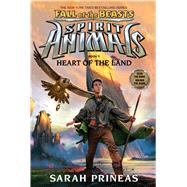 Heart of the Land (Spirit Animals: Fall of the Beasts, Book 5) by Prineas, Sarah, 9781338116656