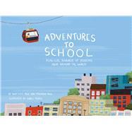 Adventures to School by Paul, Baptiste; Paul, Miranda; Muñoz, Isabel, 9781499806656