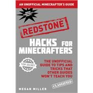 Redstone: The Unofficial Guide to Tips and Tricks That Other Guides Won't Teach You by Miller, Megan, 9781634506656