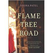 Flame Tree Road by Patel, Shona, 9780778316657
