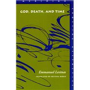 God, Death, and Time by Levinas, Emmanuel, 9780804736657