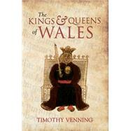 The Kings & Queens of Wales by Venning, Timothy, 9781445646657