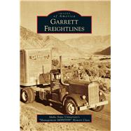 Garrett Freightlines by Idaho State University's Management 4499;5599 Honors Class, 9781467116657