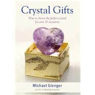 Crystal Gifts How to choose the perfect crystal for over 20 occasions by Gienger, Michael, 9781844096657