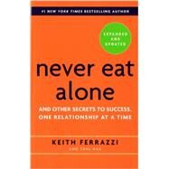 Never Eat Alone, Expanded and Updated by FERRAZZI, KEITHRAZ, TAHL, 9780385346658