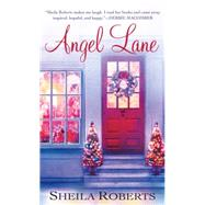 Angel Lane by Roberts, Sheila, 9781250056658