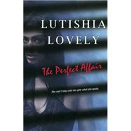 The Perfect Affair by Lovely, Lutishia, 9780758286659