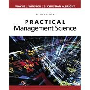 Practical Management Science by Winston, Wayne L.; Albright, S. Christian, 9781337406659