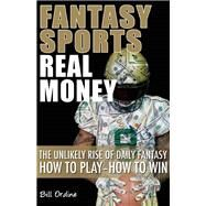 Fantasy Sports, Real Money by Ordine, Bill, 9781935396659