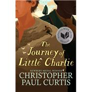The Journey of Little Charlie by Curtis, Christopher Paul, 9780545156660