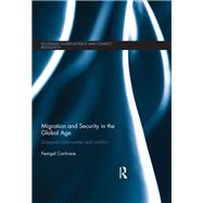 Migration and Security in the Global Age: Diaspora Communities and Conflict by Cochrane; Feargal, 9781138236660