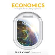 Economics: Principles for a Changing World by Chiang, Eric, 9781464186660