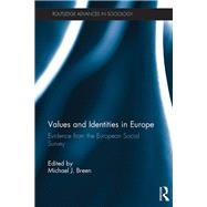 Values and Identities in Europe: Evidence from the European Social Survey by Breen; Michael J., 9781138226661