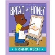 Bread and Honey by Asch, Frank, 9781442466661