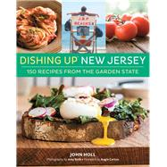 Dishing Up New Jersey by Holl, John; Roth, Amy; Carton, Augie, 9781612126661