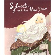 Sylvester and the New Year by Morike, Eduard; Pidgen, Emmeline, 9781908786661