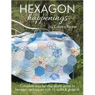 Hexagon Happenings - Quilts & Projects by Forster, Carolyn, 9781935726661