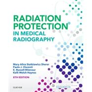 Radiation Protection in Medical Radiography by Sherer, Mary Alice Statkiewicz; Visconti, Paula J., Ph.d.; Ritenour, E. Russell, Ph.D.; Haynes, Kelli Welch, 9780323446662