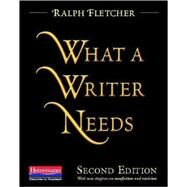 What a Writer Needs by Fletcher, Ralph, 9780325046662