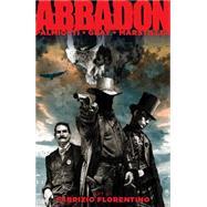 Abbadon by Palmiotti, Jimmy; Gray, Justin; Marstiller, Spencer; Fiorentino, Fabrizio, 9780996066662