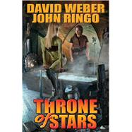 Throne of Stars by Weber, John Ringo; Ringo, John, 9781476736662