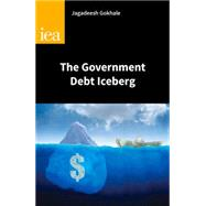 The Government Debt Iceberg by Gokhale, Jagadeesh, 9780255366663
