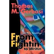 From Fightin' to Writin' : More Ring Ramblings by Gerbasi, Thomas M., 9780595486663