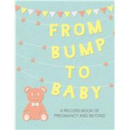 From Bump to Baby by To Be Announced, 9781782496663