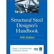 Structural Steel Designer's Handbook by Brockenbrough, Roger; Merritt, Frederick, 9780071666664