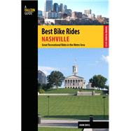 Best Bike Rides Nashville Great Recreational Rides in the Metro Area by Doss, John, 9780762786664